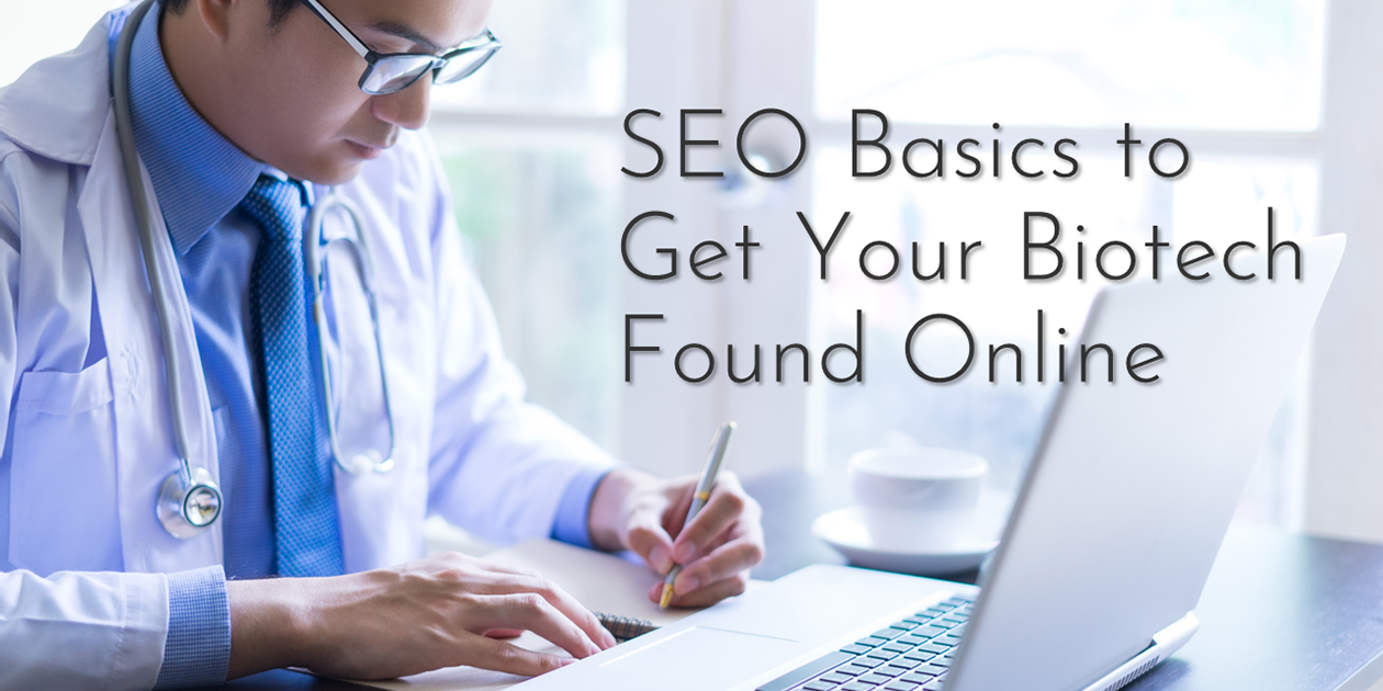 Read: SEO Basics to Get Your Biotech Found Online