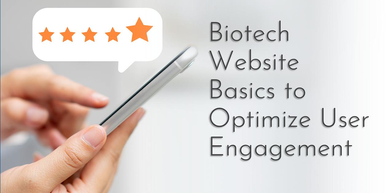 Read: Biotech Website Basics to Optimize User Engagement