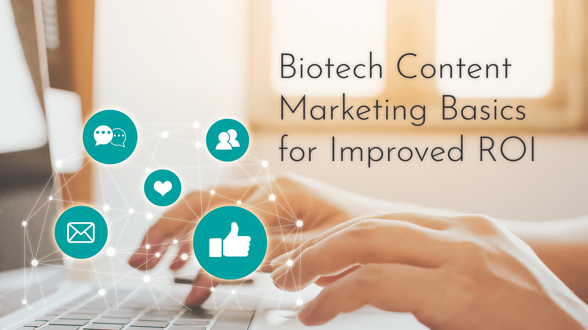 Read: Biotech Content Marketing Basics for Improved ROI